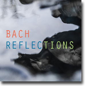Bach Reflections