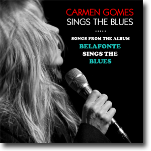 Carmen Sings The Blues - Carmen Gomes Inc.