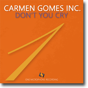 Don't You Cry - Carmen Gomes Inc. - BEST VOCAL ALBUM 2019