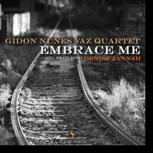Embrace Me - Gidon Nunes Vaz Quartet