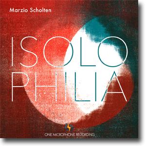 Isolophilia - Marzio Scholten (One Mic Recording)