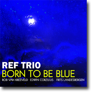 Born To Be Blue - REF TRIO