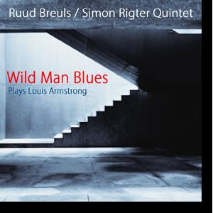 Wild Man Blues - Ruud Breuls & Simon Rigter Quintet