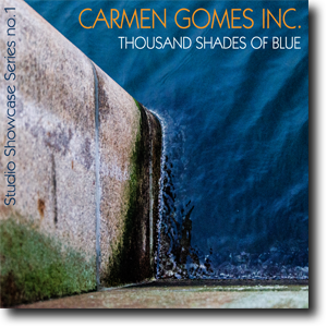 Thousand Shades of Blue - Carmen Gomes Inc.